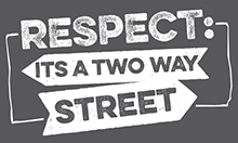 Respect its a two way street